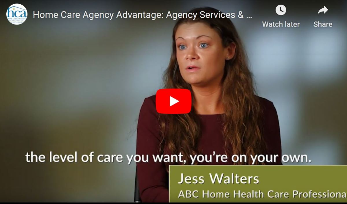 Home Care Agency Advantage Video Series: Agency Services &Benefits